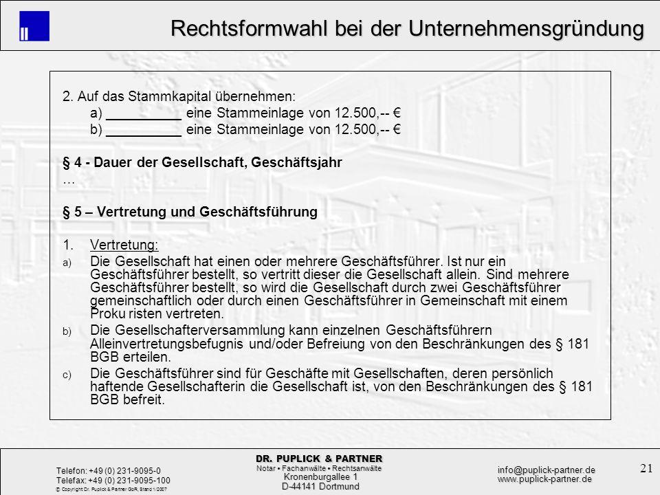 21 Rechtsformwahl bei der Unternehmensgründung Rechtsformwahl bei der Unternehmensgründung Kronenburgallee 1 Kronenburgallee 1 D-44141 Dortmund D-4414