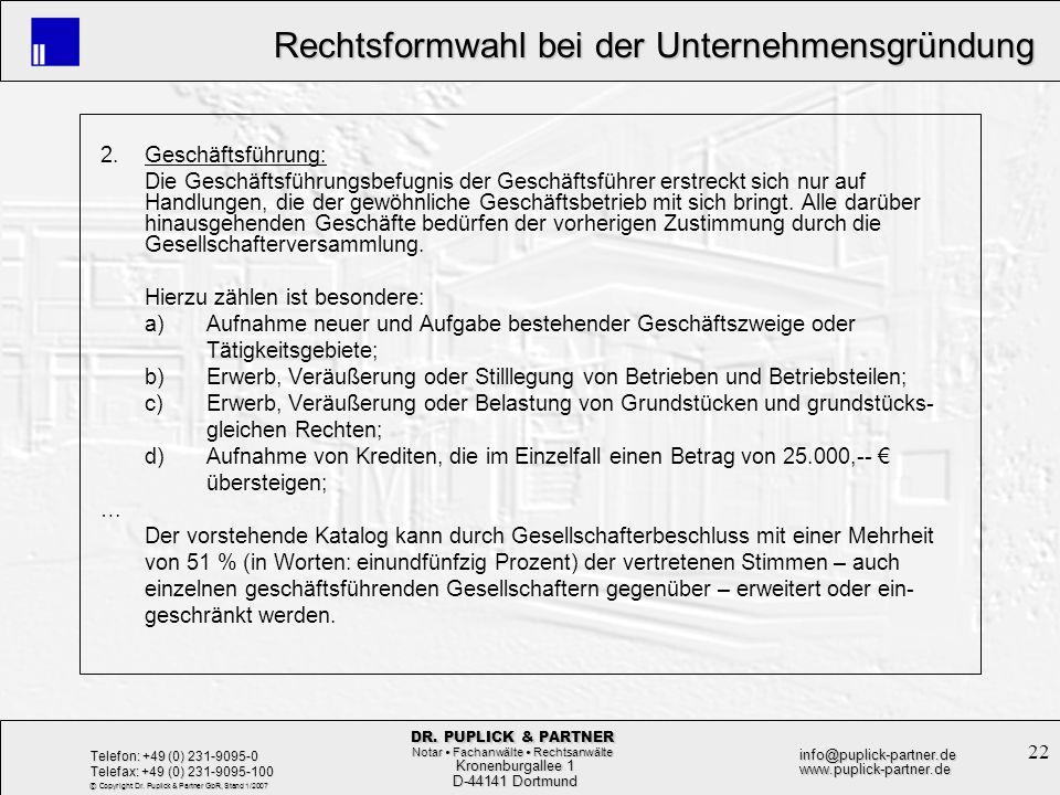 22 Rechtsformwahl bei der Unternehmensgründung Rechtsformwahl bei der Unternehmensgründung Kronenburgallee 1 Kronenburgallee 1 D-44141 Dortmund D-4414