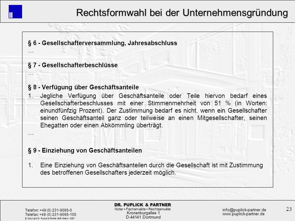 23 Rechtsformwahl bei der Unternehmensgründung Rechtsformwahl bei der Unternehmensgründung Kronenburgallee 1 Kronenburgallee 1 D-44141 Dortmund D-4414