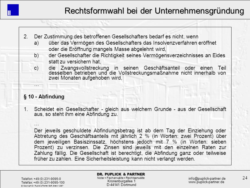 24 Rechtsformwahl bei der Unternehmensgründung Rechtsformwahl bei der Unternehmensgründung Kronenburgallee 1 Kronenburgallee 1 D-44141 Dortmund D-4414