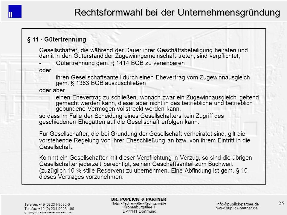 25 Rechtsformwahl bei der Unternehmensgründung Rechtsformwahl bei der Unternehmensgründung Kronenburgallee 1 Kronenburgallee 1 D-44141 Dortmund D-4414