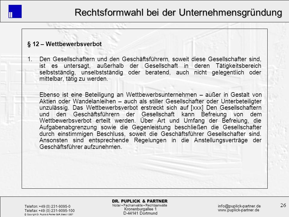 26 Rechtsformwahl bei der Unternehmensgründung Rechtsformwahl bei der Unternehmensgründung Kronenburgallee 1 Kronenburgallee 1 D-44141 Dortmund D-4414