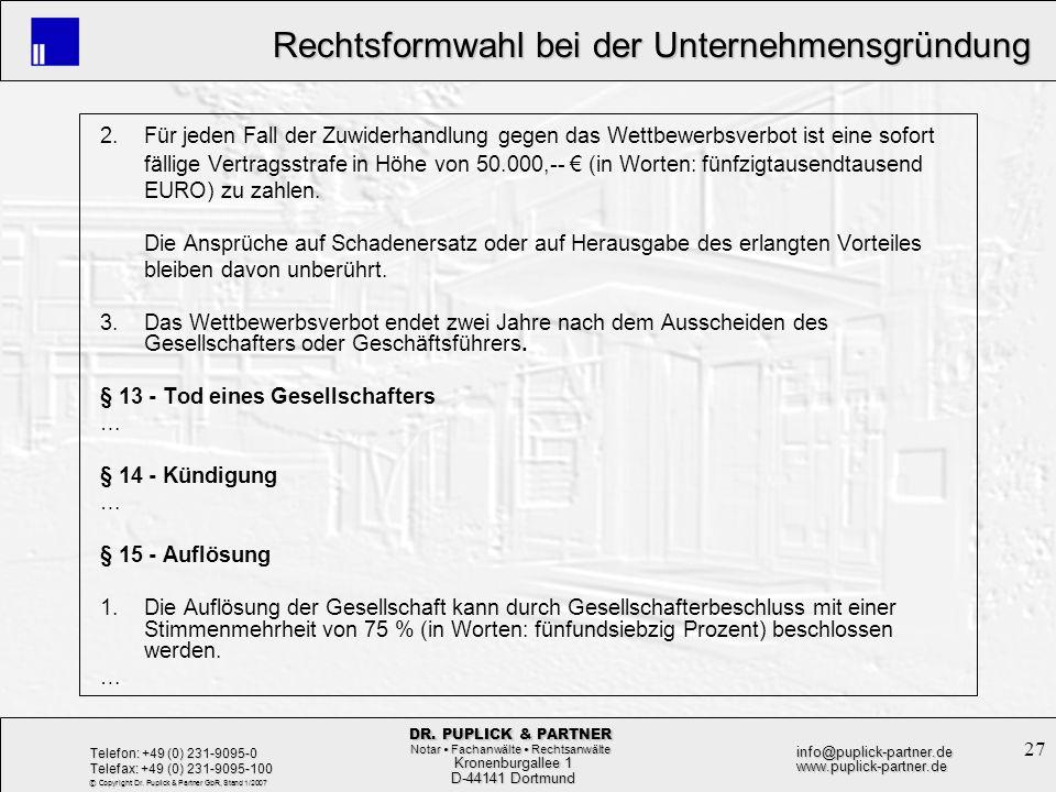 27 Rechtsformwahl bei der Unternehmensgründung Rechtsformwahl bei der Unternehmensgründung Kronenburgallee 1 Kronenburgallee 1 D-44141 Dortmund D-4414