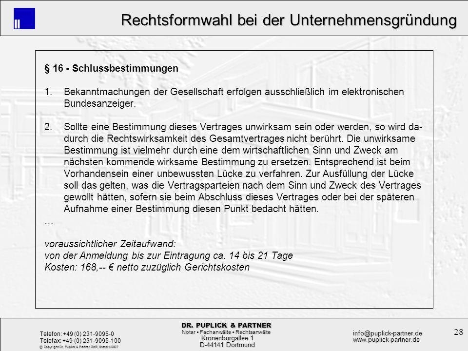 28 Rechtsformwahl bei der Unternehmensgründung Rechtsformwahl bei der Unternehmensgründung Kronenburgallee 1 Kronenburgallee 1 D-44141 Dortmund D-4414