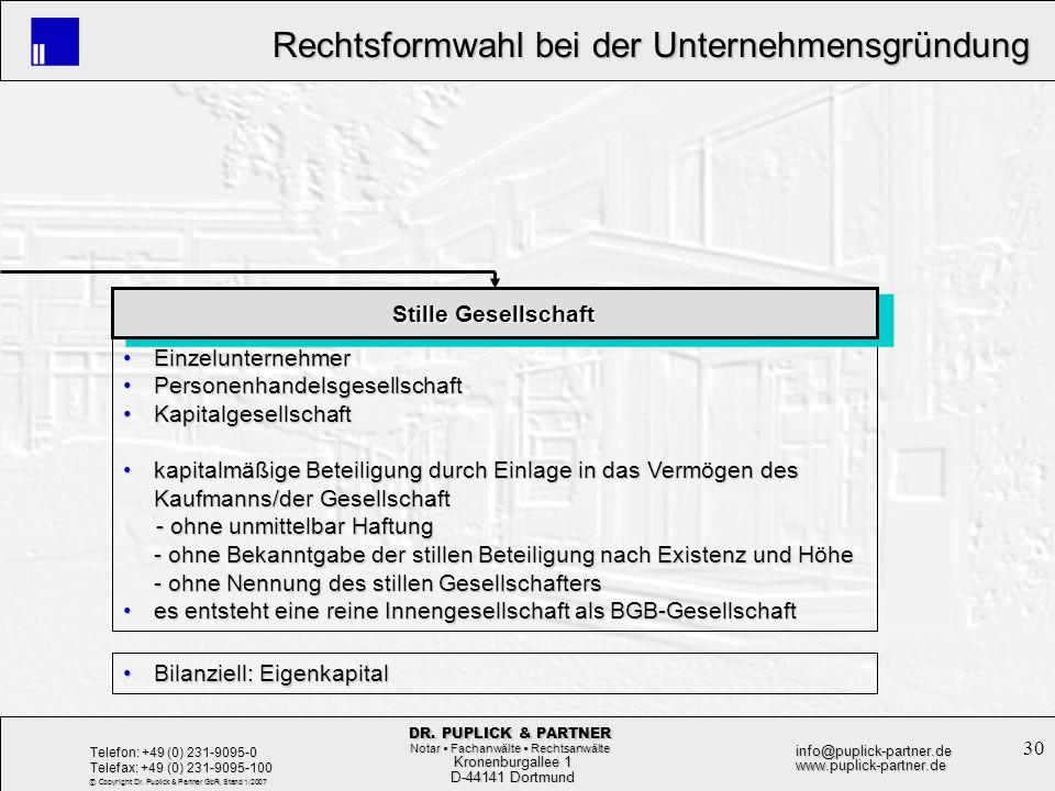 30 Rechtsformwahl bei der Unternehmensgründung Rechtsformwahl bei der Unternehmensgründung Kronenburgallee 1 Kronenburgallee 1 D-44141 Dortmund D-4414