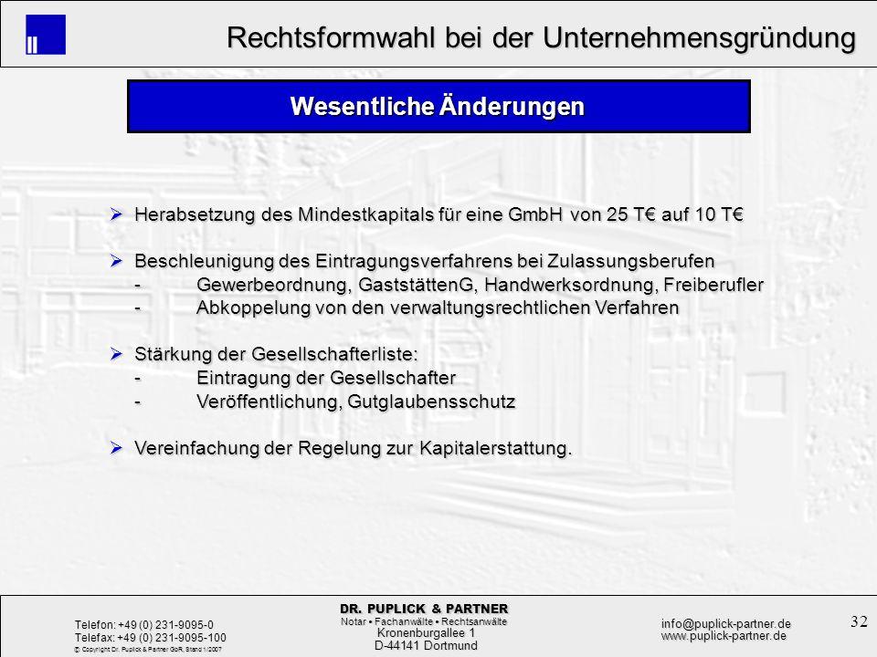 32 Rechtsformwahl bei der Unternehmensgründung Rechtsformwahl bei der Unternehmensgründung Kronenburgallee 1 Kronenburgallee 1 D-44141 Dortmund D-4414