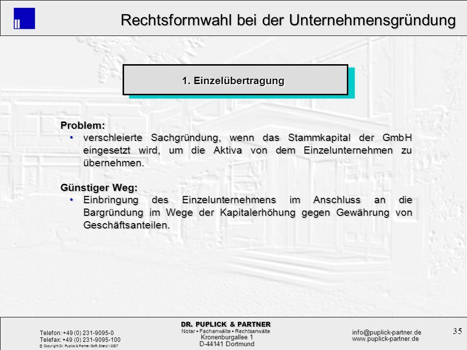35 Rechtsformwahl bei der Unternehmensgründung Rechtsformwahl bei der Unternehmensgründung Kronenburgallee 1 Kronenburgallee 1 D-44141 Dortmund D-4414