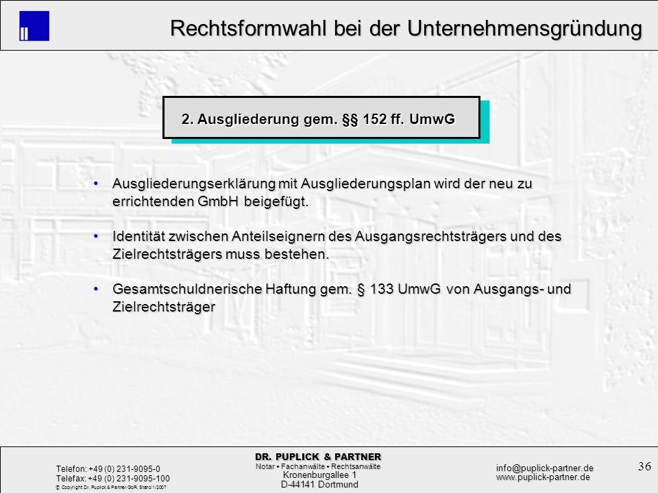 36 Rechtsformwahl bei der Unternehmensgründung Rechtsformwahl bei der Unternehmensgründung Kronenburgallee 1 Kronenburgallee 1 D-44141 Dortmund D-4414