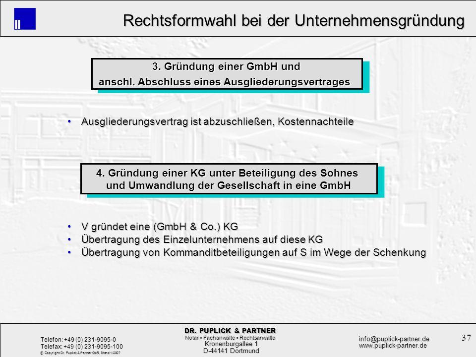 37 Rechtsformwahl bei der Unternehmensgründung Rechtsformwahl bei der Unternehmensgründung Kronenburgallee 1 Kronenburgallee 1 D-44141 Dortmund D-4414