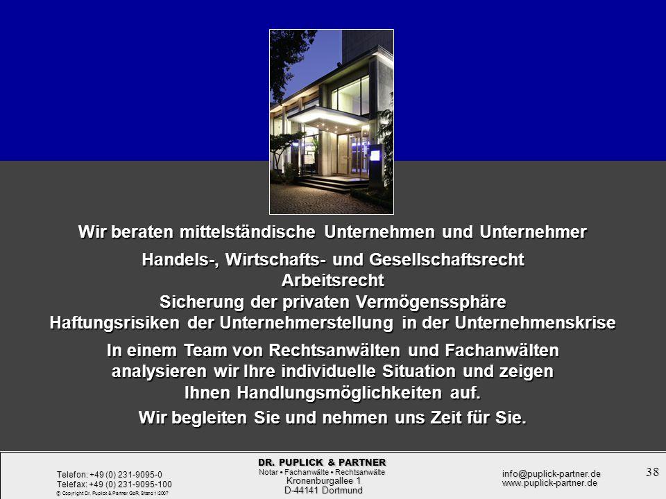 38 Rechtsformwahl bei der Unternehmensgründung Rechtsformwahl bei der Unternehmensgründung Kronenburgallee 1 Kronenburgallee 1 D-44141 Dortmund D-4414