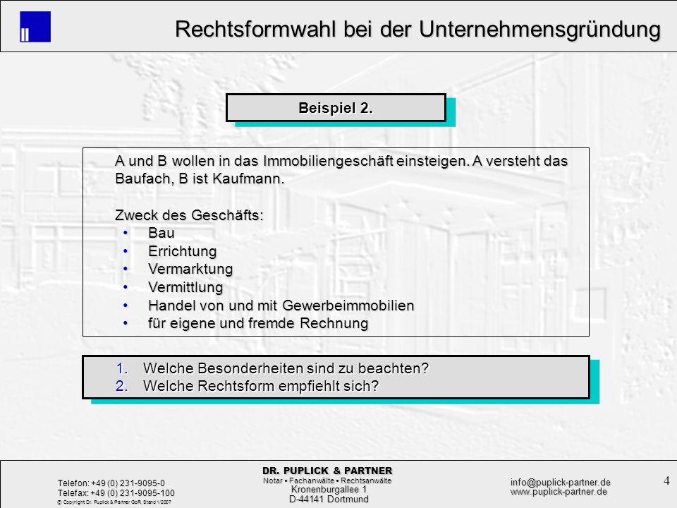 4 Rechtsformwahl bei der Unternehmensgründung Rechtsformwahl bei der Unternehmensgründung Kronenburgallee 1 Kronenburgallee 1 D-44141 Dortmund D-44141