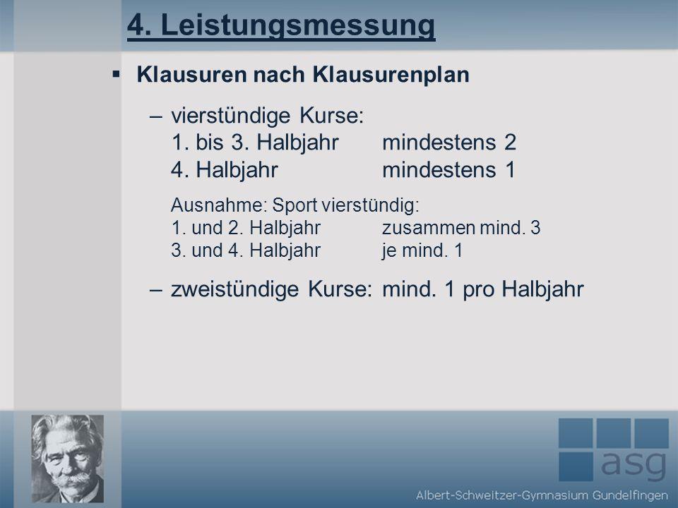 4.Leistungsmessung Klausuren nach Klausurenplan –vierstündige Kurse: 1.