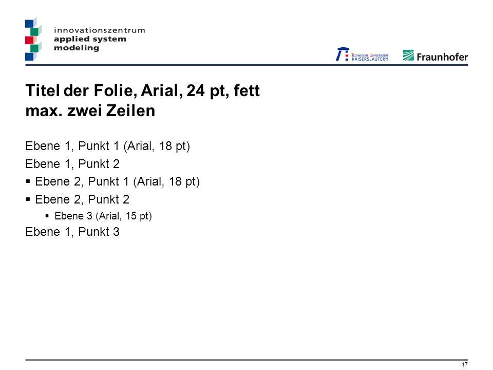 17 Titel der Folie, Arial, 24 pt, fett max.