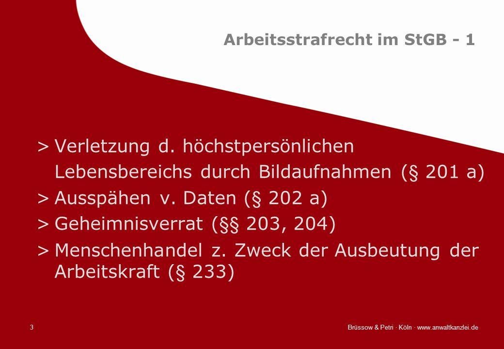 Brüssow & Petri · Köln · www.anwaltkanzlei.de3 Arbeitsstrafrecht im StGB - 1 >Verletzung d. höchstpersönlichen Lebensbereichs durch Bildaufnahmen (§ 2