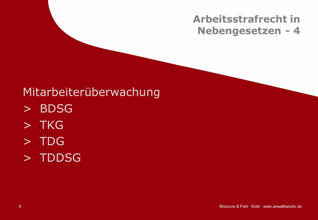 Brüssow & Petri · Köln · www.anwaltkanzlei.de19 Allgemeiner Teil Zwangsmaßnahmen >Durchsuchung des Unternehmens >Zeugnisverweigerungsrechte >Aussageverweigerungsrechte >Zeugenbeistand >Besonderheit: Syndikusanwalt!