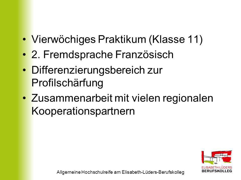 Vierwöchiges Praktikum (Klasse 11) 2. Fremdsprache Französisch Differenzierungsbereich zur Profilschärfung Zusammenarbeit mit vielen regionalen Kooper