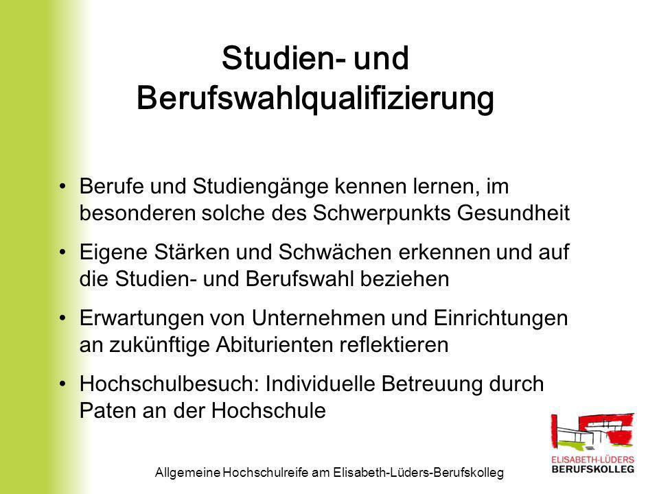 Studien- und Berufswahlqualifizierung Berufe und Studiengänge kennen lernen, im besonderen solche des Schwerpunkts Gesundheit Eigene Stärken und Schwä