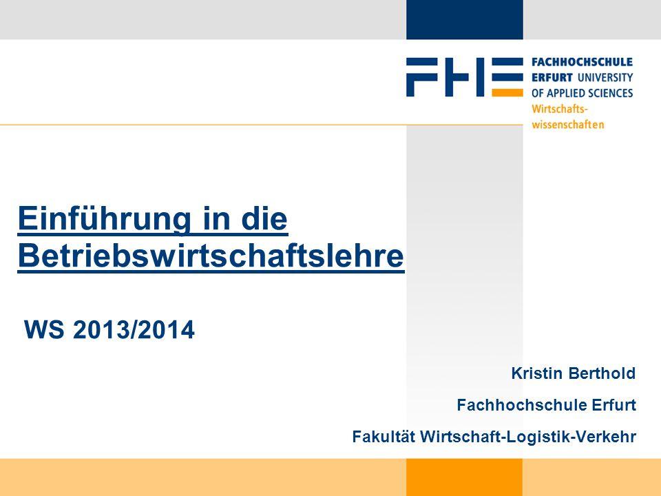 Einführung in die Betriebswirtschaftslehre – Kristin Berthold Literatur 1 Allgemein: Wöhe, G./Döring, U.
