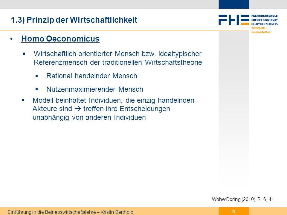 Einführung in die Betriebswirtschaftslehre – Kristin Berthold 14 1.3) Prinzip der Wirtschaftlichkeit