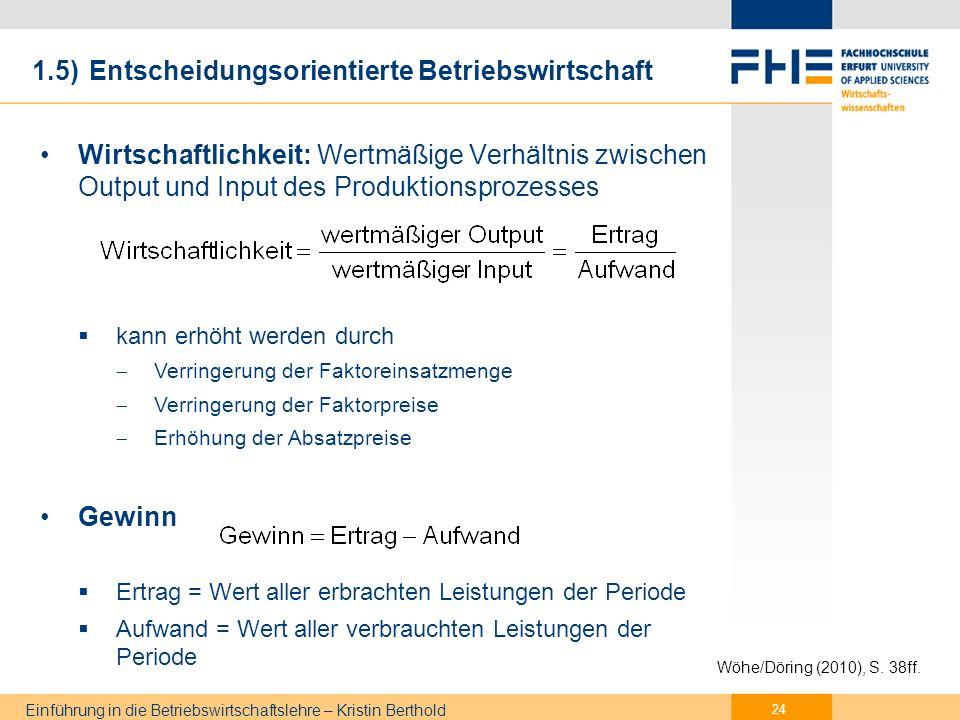 Einführung in die Betriebswirtschaftslehre – Kristin Berthold Rentabilität 1.5) Entscheidungsorientierte Betriebswirtschaft 25 Wöhe/Döring (2010), S.