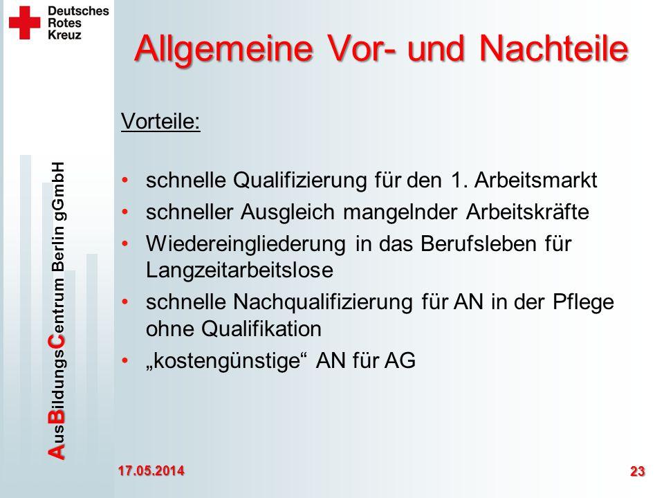 ABC A us B ildungs C entrum Berlin gGmbH Allgemeine Vor- und Nachteile Vorteile: schnelle Qualifizierung für den 1.