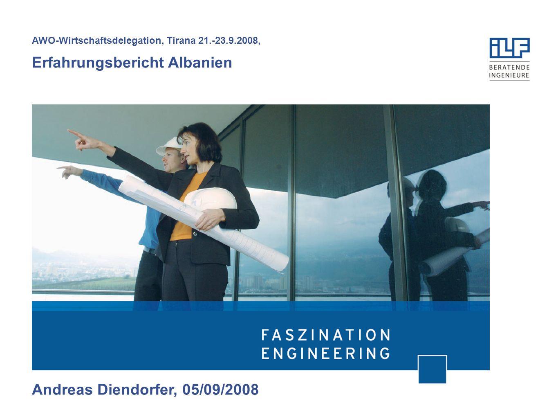 AWO-Wirtschaftsdelegation, Tirana 21.-23.9.2008, Erfahrungsbericht Albanien Andreas Diendorfer, 05/09/2008