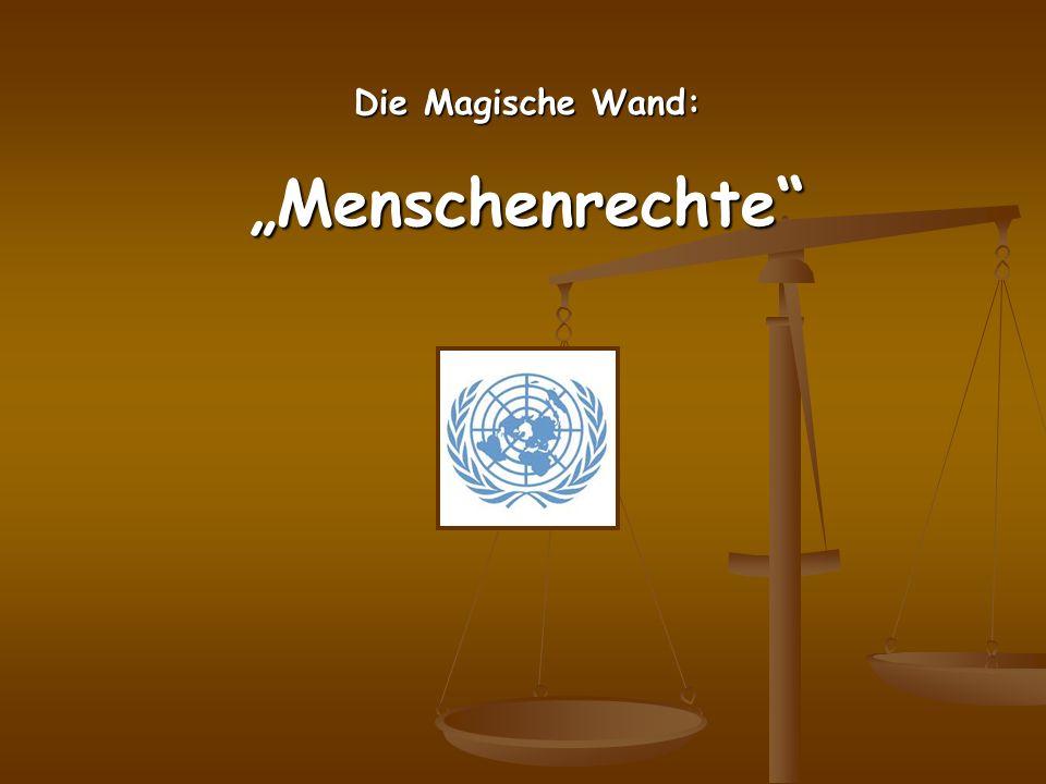Welches Recht ist nicht in der Allgemeinen Erklärung der Menschenrechte verankert.