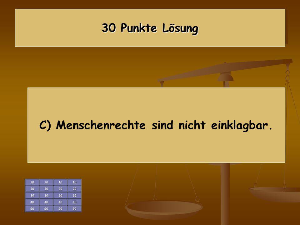 Wie viele Punkte setzt ihr ein? Was ist der Unterschied zwischen Menschenrechten und Grundrechten? A) Grundrechte gibt es nur in Deutschland. B) Es gi