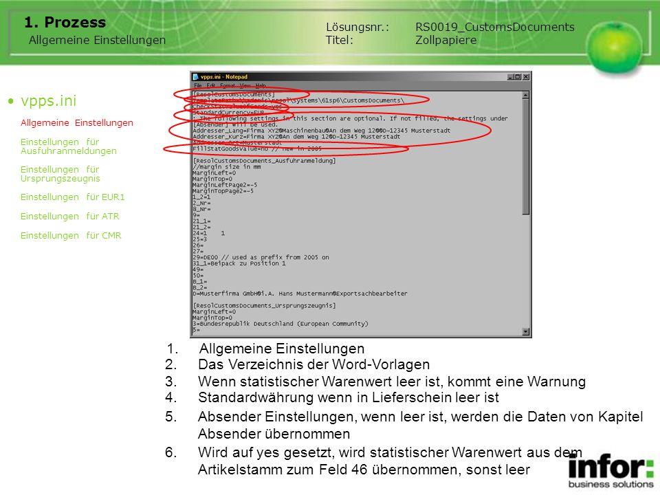 1.Allgemeine Einstellungen 1. Prozess Allgemeine Einstellungen Lösungsnr.:RS0019_CustomsDocuments Titel:Zollpapiere 2.Das Verzeichnis der Word-Vorlage