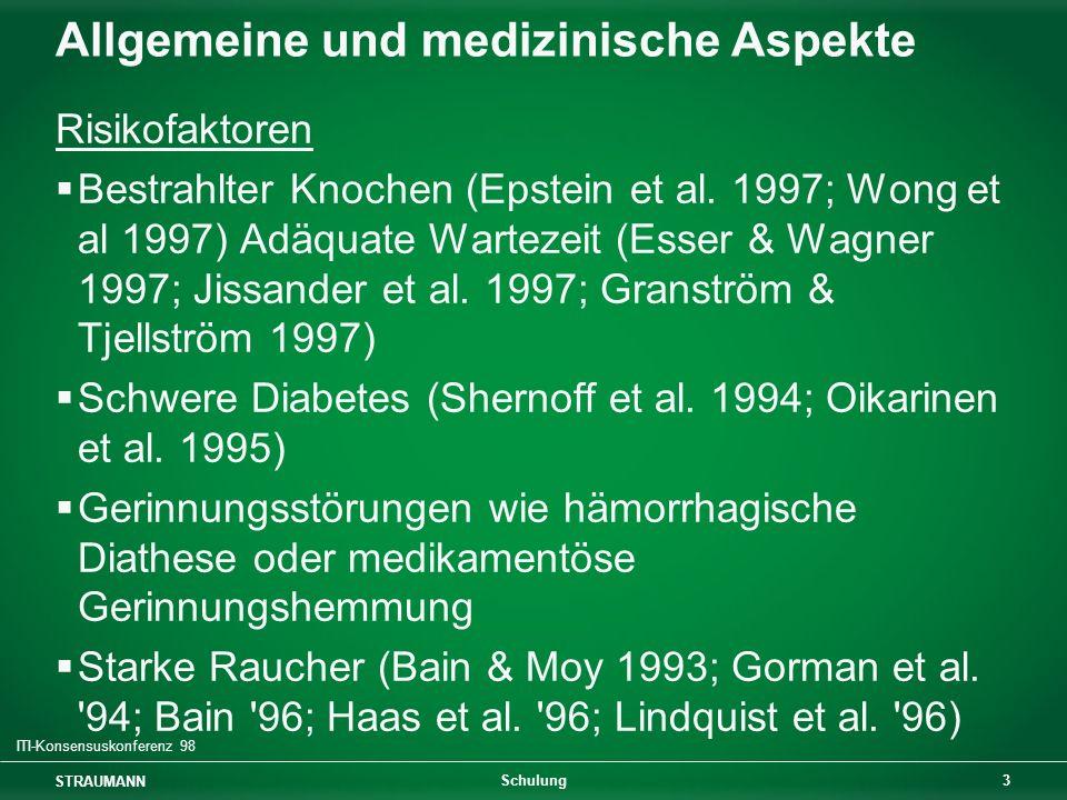 STRAUMANN 3 Schulung Allgemeine und medizinische Aspekte Risikofaktoren Bestrahlter Knochen (Epstein et al. 1997; Wong et al 1997) Adäquate Wartezeit