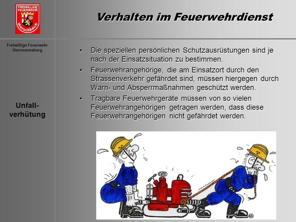 Unfall- verhütung Freiwillige Feuerwehr Herrmannsberg Die speziellen persönlichen Schutzausrüstungen sind je nach der Einsatzsituation zu bestimmen.Di