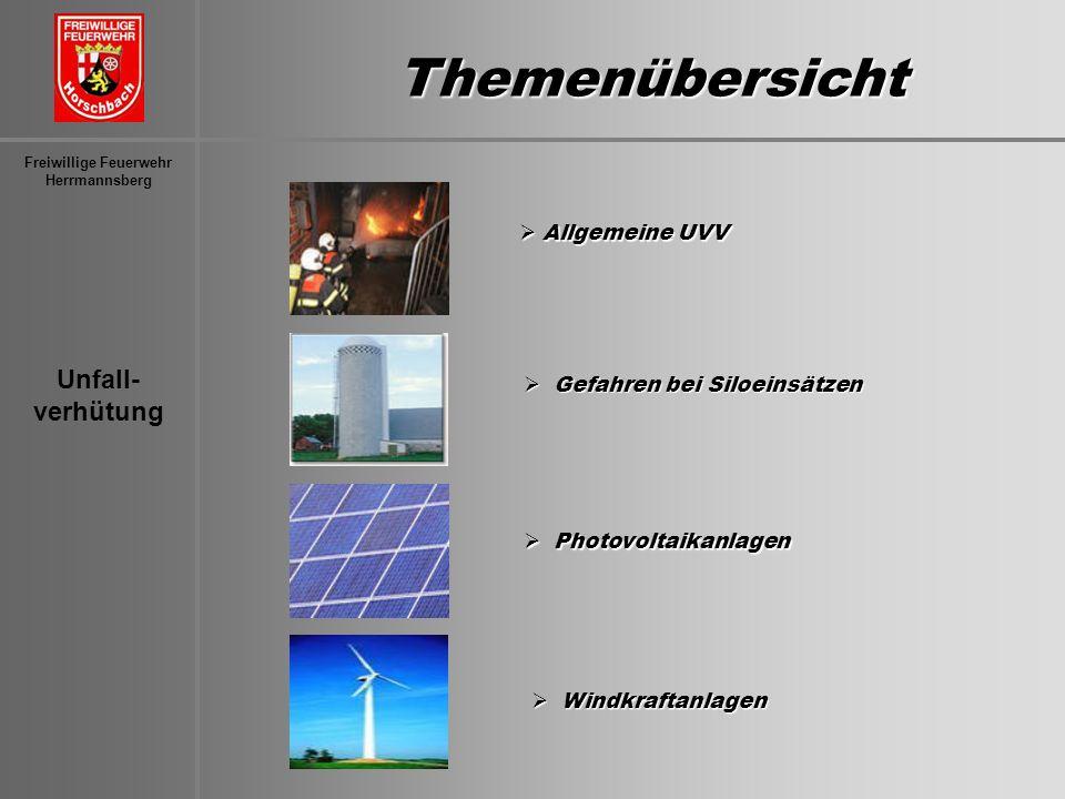 Unfall- verhütung Freiwillige Feuerwehr Herrmannsberg Themenübersicht Allgemeine UVV Allgemeine UVV Gefahren bei Siloeinsätzen Gefahren bei Siloeinsät