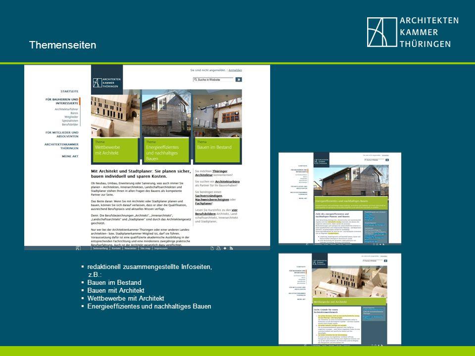 redaktionell zusammengestellte Infoseiten, z.B.: Bauen im Bestand Bauen mit Architekt Wettbewerbe mit Architekt Energieeffizientes und nachhaltiges Bauen Themenseiten
