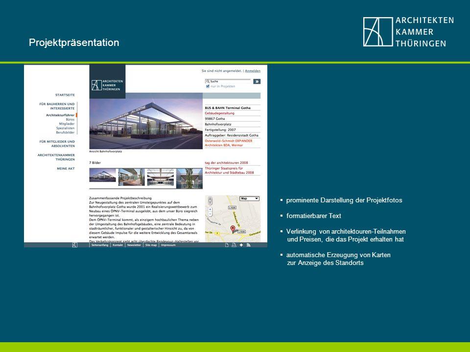 prominente Darstellung der Projektfotos formatierbarer Text Verlinkung von architektouren-Teilnahmen und Preisen, die das Projekt erhalten hat automatische Erzeugung von Karten zur Anzeige des Standorts Projektpräsentation