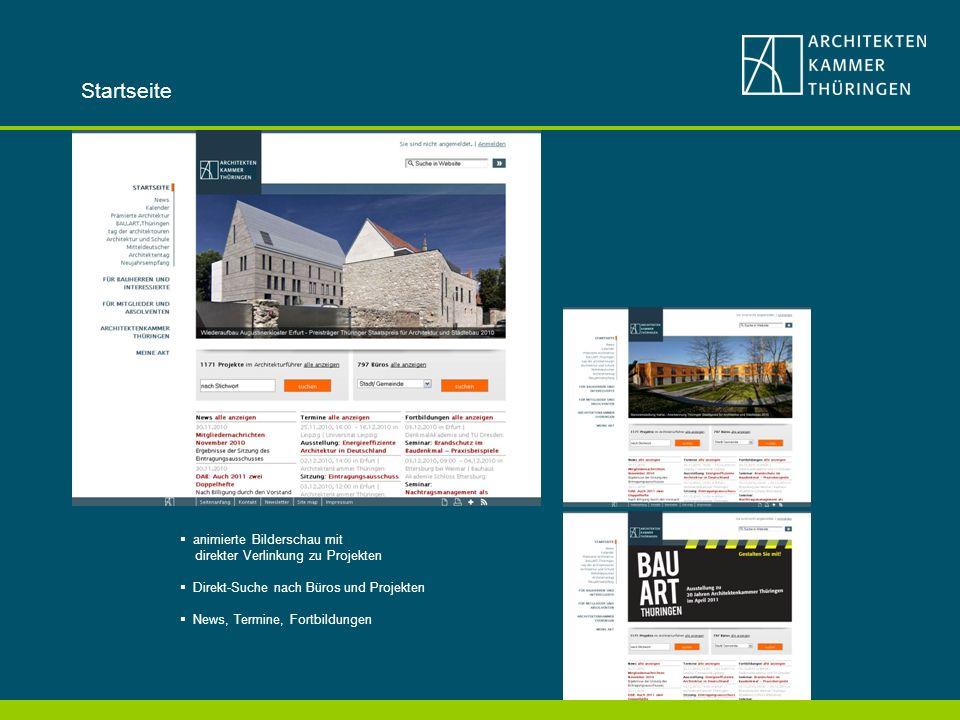 animierte Bilderschau mit direkter Verlinkung zu Projekten Direkt-Suche nach Büros und Projekten News, Termine, Fortbildungen Startseite