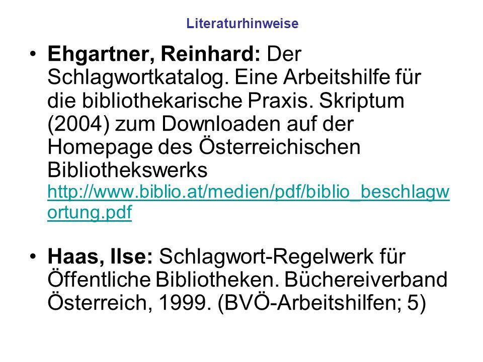 Literaturhinweise Ehgartner, Reinhard: Der Schlagwortkatalog.