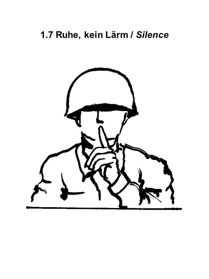 1.7 Ruhe, kein Lärm / Silence