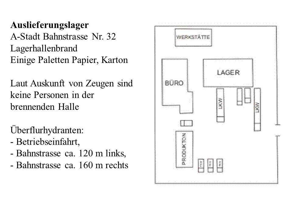 Auslieferungslager A-Stadt Bahnstrasse Nr. 32 Lagerhallenbrand Einige Paletten Papier, Karton Laut Auskunft von Zeugen sind keine Personen in der bren