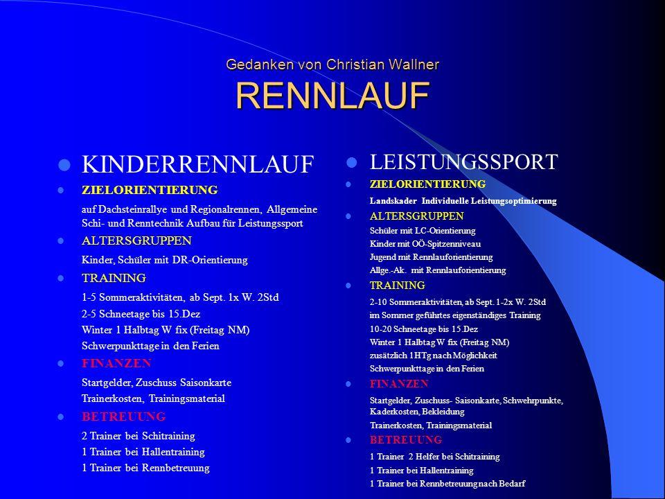 Gedanken von Christian Wallner RENNLAUF Allgemein Allgemeine Zuschüsse Liftkarten BekleidungBedürftige Rennläufer aus d.