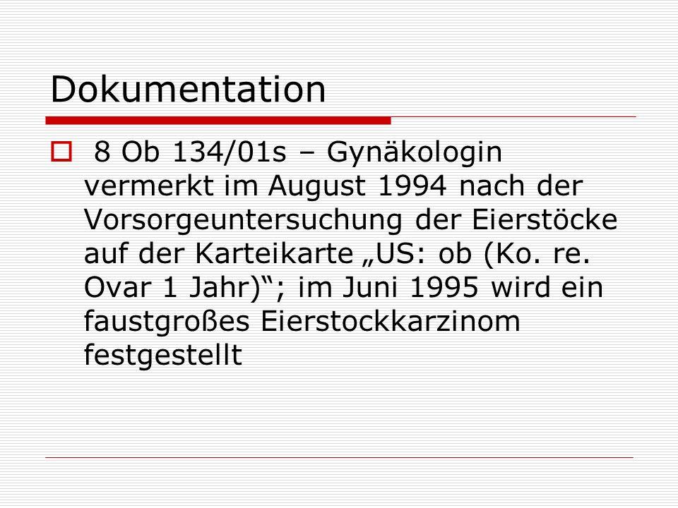 Dokumentation 8 Ob 134/01s – Gynäkologin vermerkt im August 1994 nach der Vorsorgeuntersuchung der Eierstöcke auf der Karteikarte US: ob (Ko. re. Ovar