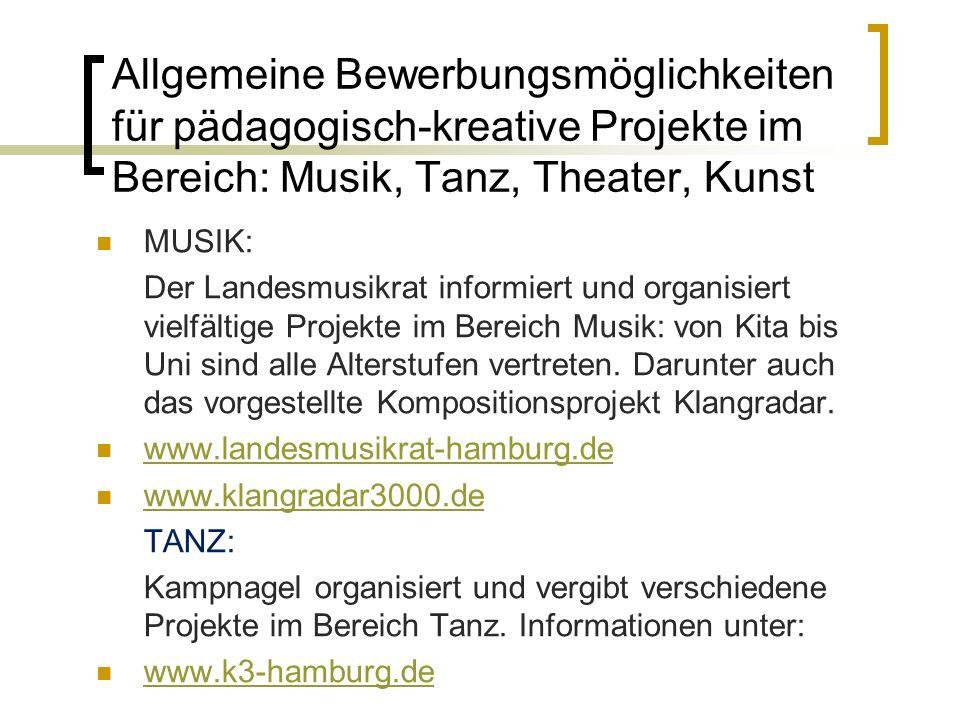 Allgemeine Bewerbungsmöglichkeiten für pädagogisch-kreative Projekte im Bereich: Musik, Tanz, Theater, Kunst MUSIK: Der Landesmusikrat informiert und
