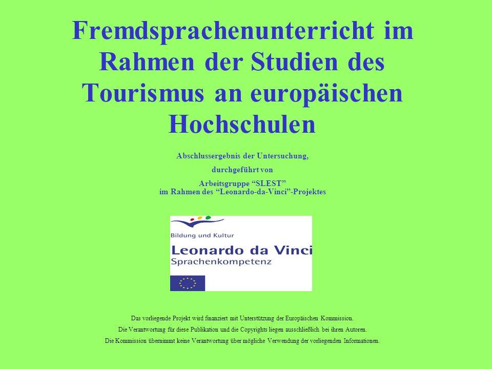 Fremdsprachenunterricht im Rahmen der Studien des Tourismus an europäischen Hochschulen Abschlussergebnis der Untersuchung, durchgeführt von Arbeitsgr