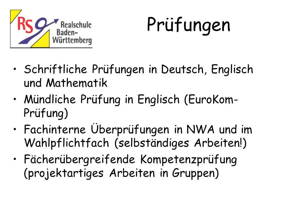 Prüfungen Schriftliche Prüfungen in Deutsch, Englisch und Mathematik Mündliche Prüfung in Englisch (EuroKom- Prüfung) Fachinterne Überprüfungen in NWA