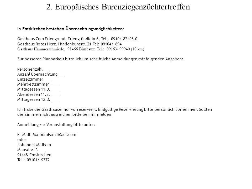 2. Europäisches Burenziegenzüchtertreffen In Emskirchen bestehen Übernachtungsmöglichkeiten: Gasthaus Zum Erlengrund, Erlengründlein 6, Tel:. 09104 82
