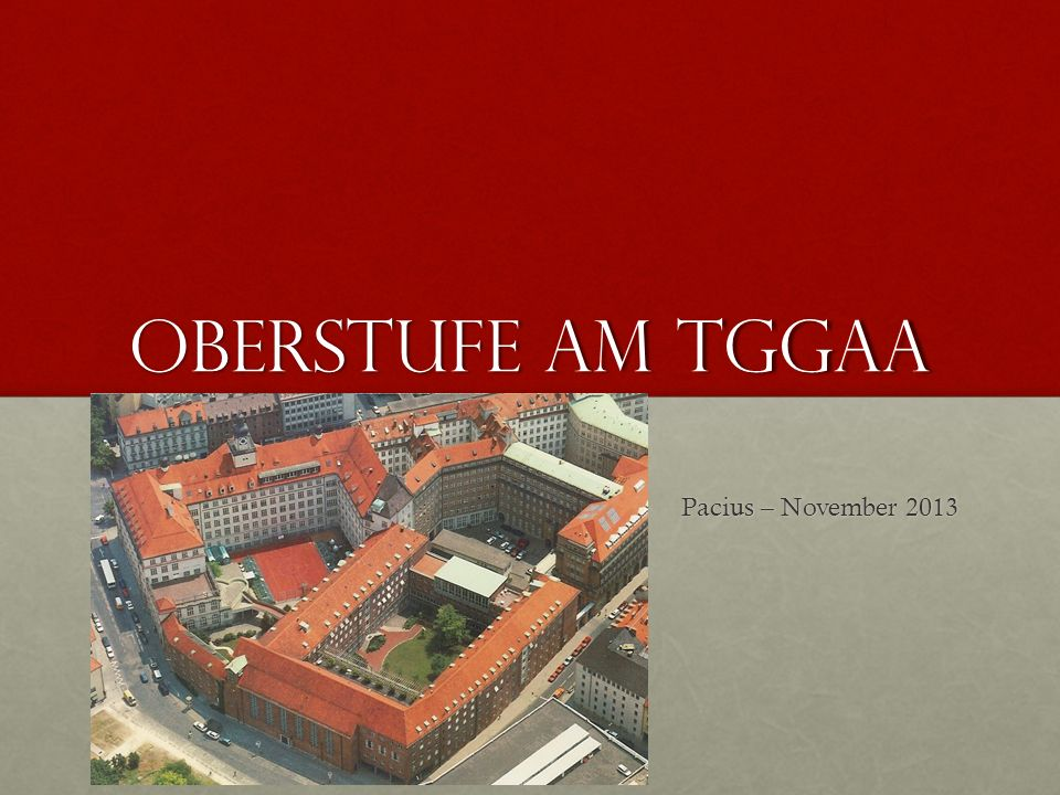 Oberstufe am TGGaA Pacius – November 2013
