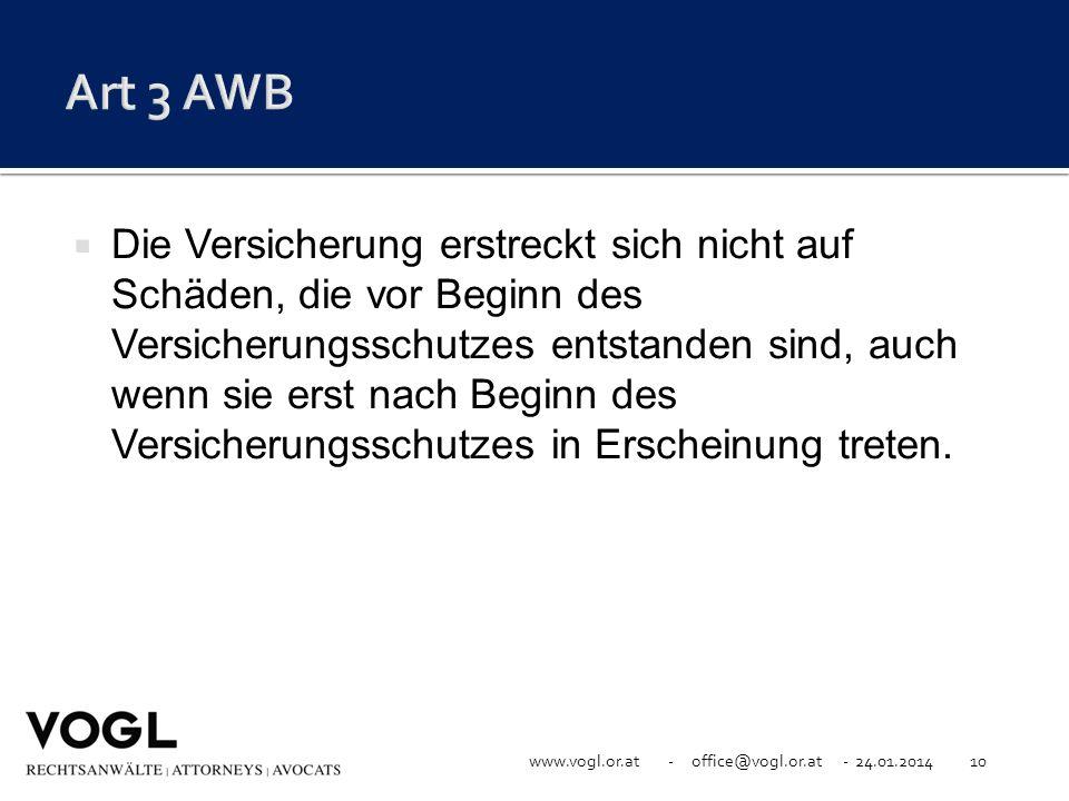 www.vogl.or.at - office@vogl.or.at - 24.01.201410 Die Versicherung erstreckt sich nicht auf Schäden, die vor Beginn des Versicherungsschutzes entstand