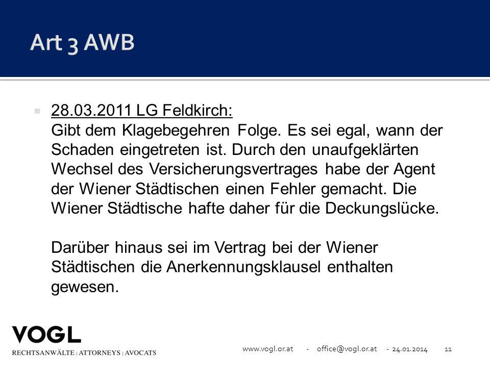 www.vogl.or.at - office@vogl.or.at - 24.01.201411 28.03.2011 LG Feldkirch: Gibt dem Klagebegehren Folge. Es sei egal, wann der Schaden eingetreten ist
