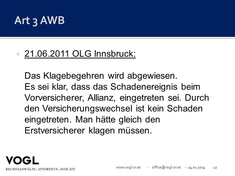 www.vogl.or.at - office@vogl.or.at - 24.01.201412 21.06.2011 OLG Innsbruck: Das Klagebegehren wird abgewiesen. Es sei klar, dass das Schadenereignis b
