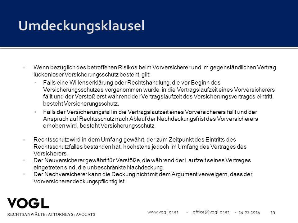 www.vogl.or.at - office@vogl.or.at - 24.01.201419 Wenn bezüglich des betroffenen Risikos beim Vorversicherer und im gegenständlichen Vertrag lückenlos