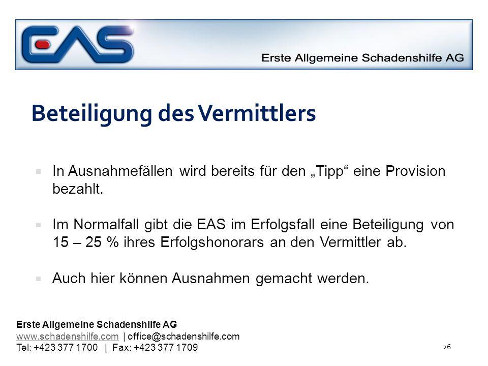 Beteiligung des Vermittlers In Ausnahmefällen wird bereits für den Tipp eine Provision bezahlt. Im Normalfall gibt die EAS im Erfolgsfall eine Beteili